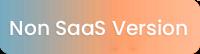 Non-SaaS Version