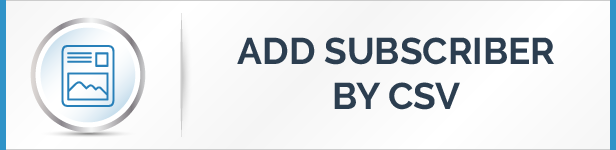 Import / Add Subscribers List By .CSV Feature