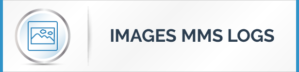 Images And MMS Logs Features