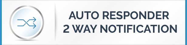 Auto Responder Two Way Notification Feature